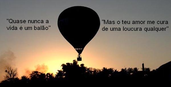Quase nunca a vida é um balão